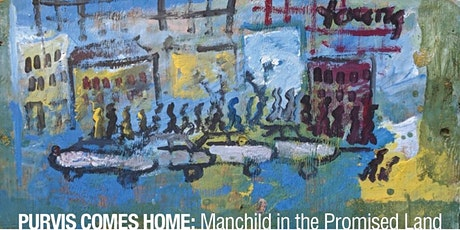 Purvis Comes Home: Manchild in the Promised Land tickets