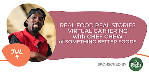 Real Food Real Stories Virtual Gathering