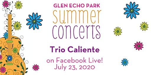 Glen Echo Park VIRTUAL Summer Concert: Trio Caliente