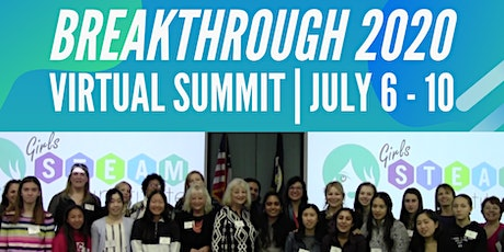 Girls S.T.E.A.M. Institute Virtual Breakthrough Summit July 6-10, 2020 tickets