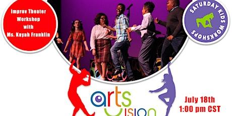 ArtsVision Saturday Kids  ONLINE! -  Improv Theatre Workshop with Ms. Kayah tickets