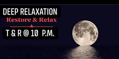 DEEP Relaxation....Restore & Relax tickets