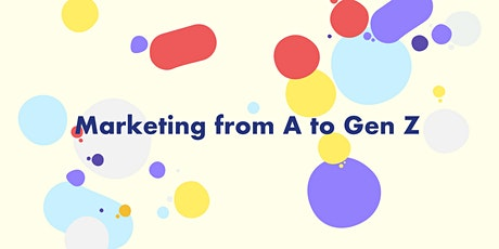 Marketing from A to Gen Z tickets