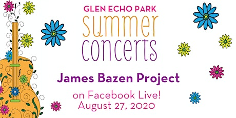 Glen Echo Park VIRTUAL Summer Concert: James Bazen Project tickets