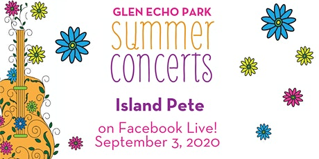 Glen Echo Park VIRTUAL Summer Concert: Island Pete tickets