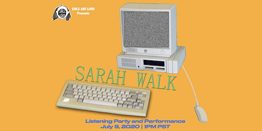 Girls are Loud Presents: Sarah Walk