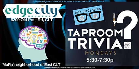 TAPROOM TRIVIA@EDGE CITY BREWERY. THINK,DRINK & BE MERRY! GREAT PRIZES! tickets
