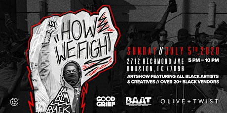 """""""HOW WE FIGHT"""" ARTSHOW + SUPPORTING 20 + BLACK OWNED BUSINESSES/ VENDORS tickets"""