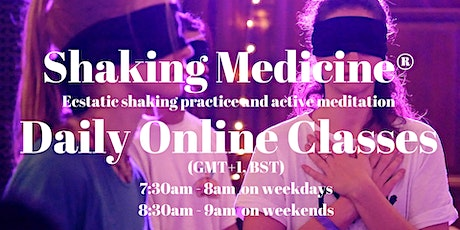 Shaking Medicine® - DAILY Online Ecstatic Shaking Practice - Wake up your tickets