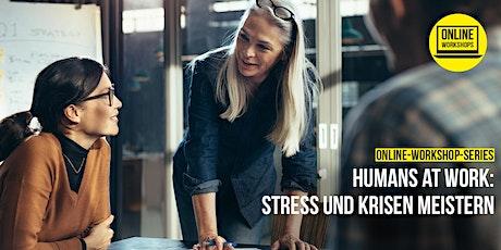 Humans at Work: Stress und Krisen meistern Tickets