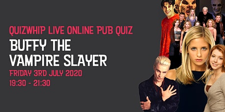 Buffy the Vampire Slayer - Live Online Pub Quiz from QuizWhip tickets