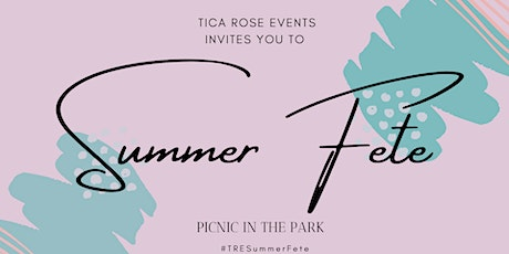 """T.R.E. """"Summer Fete"""" In The Park tickets"""
