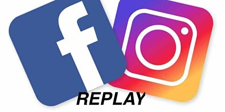 Replay - Instagram Facebook - Formation en ligne - 13h Éligible au CPF billets