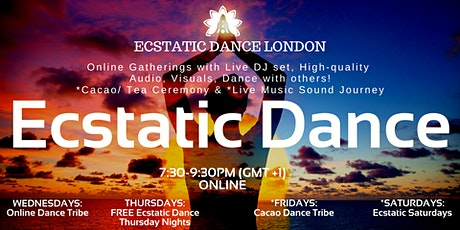 ECSTATIC DANCE LONDON - *ONLINE  EVENTS* on WED, FRI, SAT 7:30pm - 9:30pm tickets