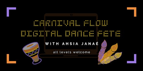 """Carnival Flow"" Digital Dance Fete (Thursdays) tickets"