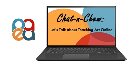 Chat-n-Chew: Let's Talk about Teaching Art Online tickets