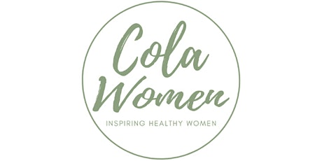 Cola Women- Inspiring Healthy Women tickets