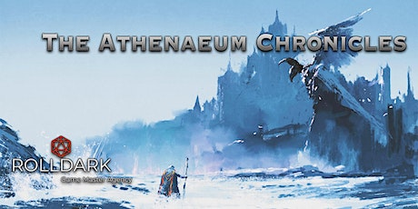 The Athenaeum Chronicles - Dungeons & Dragons Campaign tickets