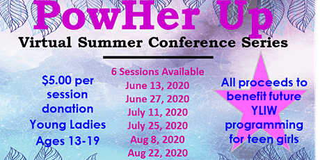 PowHer Up Virtual Summer Conference Series presented by YLIW tickets