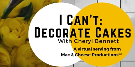 I Can't: Decorate Cakes (Virtual Edition) tickets
