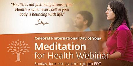 International Day of Yoga June 21 - Meditation for Health (Online Webinar) tickets
