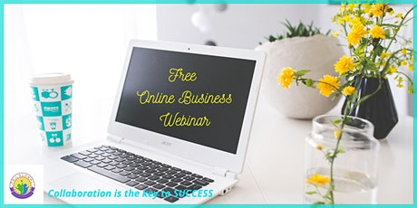 #1 FREE Online Business Webinar - HOW to start a Global Online Business tickets