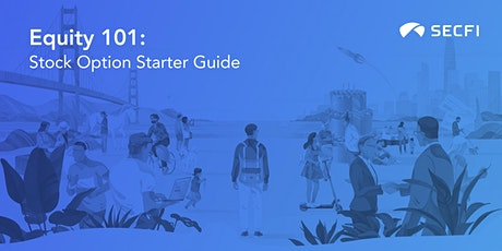 Startup Equity 101: Stock Option Starter Guide tickets