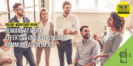 Humans at Work: Effektive und authentische Kommunikation Tickets