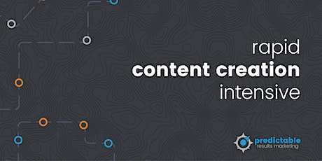 Rapid Content Creation 2 Day Intensive tickets