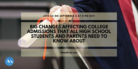 Webinar: Big Changes Affecting College Admissions tickets