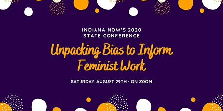 Indiana NOW 2020 State Conference: Unpacking Bias to Inform Feminist Work tickets