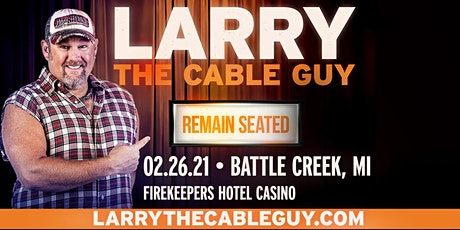 Larry The Cable Guy - Remain Seated  tickets