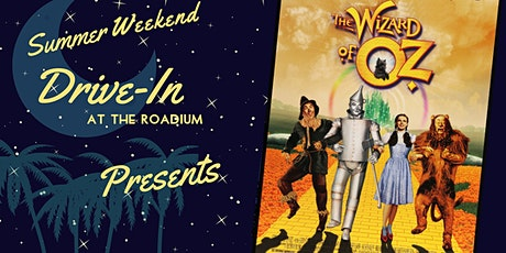 The Wizard of Oz: Summer Weekend Drive-In at the Roadium tickets