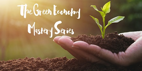 The Green Economy Mastery Series tickets