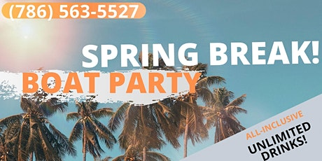 #Awesome SPRING BREAK Special ! BOAT PARTY! tickets