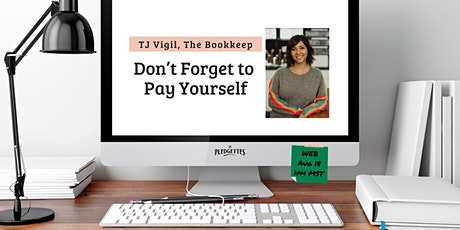 Don't Forget to Pay Yourself with TJ Vigil, The Bookkeep tickets