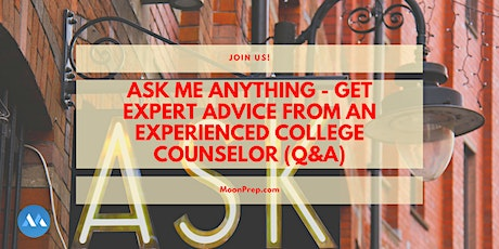 Webinar: Ask Me Anything - Get Advice From An Experienced College Counselor tickets