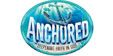 ANCHORED VBS AND BACK TO SCHOOL BASH tickets