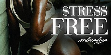 STRESSFREE WEDNESDAYS tickets