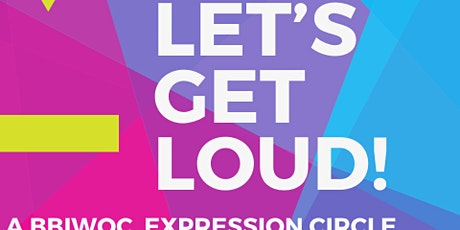 Let's Get Loud BBIWOC Expression Circle tickets
