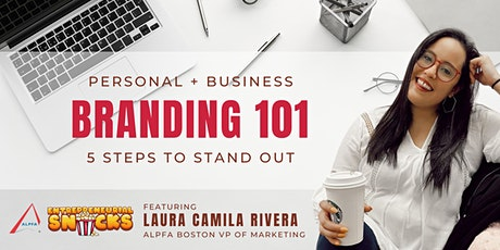 Personal & Business Branding 101: 5 Steps to Stand Out [Webinar] tickets