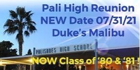 Pali High Class of '80 and '81 July 31, 2021 NEW DATE tickets