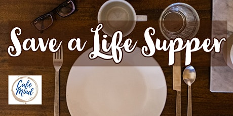 """""""Save a Life Supper"""" - World Suicide Prevention Day tickets"""