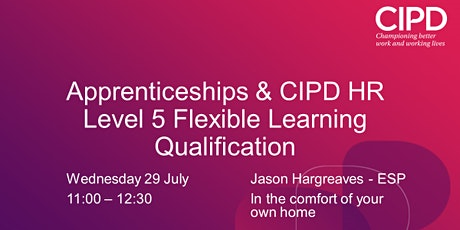 Apprenticeships & CIPD HR Level 5 Flexible Learning Qualification tickets