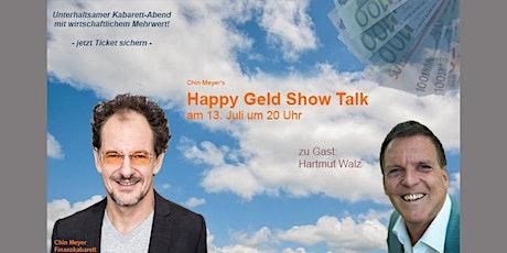 Happy Geld Show Talk Tickets