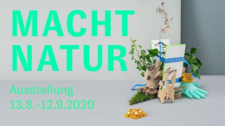 MACHT NATUR Ausstellungseröffnung: Bild