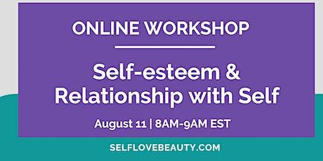 Online Workshop: Self-esteem & Relationship with Self tickets