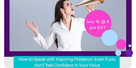 How to Speak with Inspiring Presence- Even if you don't' feel Confident tickets