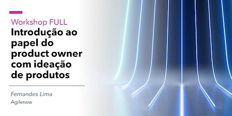 Workshop FULL:Introdução ao Product Owner com Ideação de produto-Set/2020 ingressos