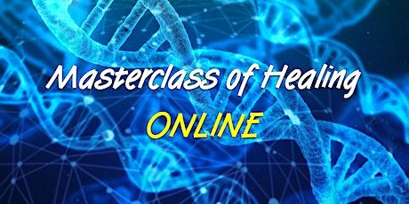 ONLINE - MASTERCLASS OF HEALING Tickets